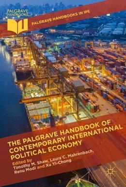 Abbildung von Shaw / Mahrenbach | The Palgrave Handbook of Contemporary International Political Economy | 1. Auflage | 2019 | beck-shop.de
