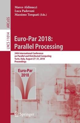 Abbildung von Aldinucci / Padovani | Euro-Par 2018: Parallel Processing | 1. Auflage | 2018 | beck-shop.de