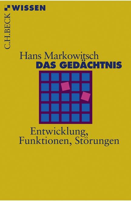 Cover: Hans J. Markowitsch, Das Gedächtnis