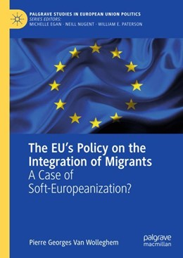 Abbildung von Wolleghem | The EU's Policy on the Integration of Migrants | 2019 | 2018 | A Case of Soft-Europeanization...