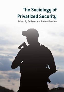 Abbildung von Crosbie / Swed | The Sociology of Privatized Security | 1. Auflage | 2018 | beck-shop.de