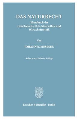 Abbildung von Messner   Das Naturrecht.   8. Auflage   2018   Handbuch der Gesellschaftsethi...
