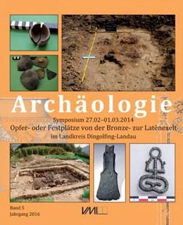 Abbildung von Kreiner | Archäologie Symposium 27.02.-01.03.2014 | 2018 | Opfer- und Festplätze von der ...