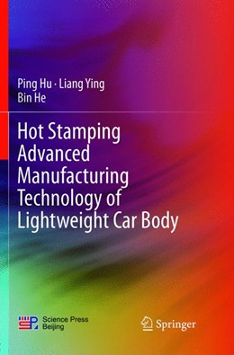 Abbildung von He / Hu | Hot Stamping Advanced Manufacturing Technology of Lightweight Car Body | 1. Auflage | 2018 | beck-shop.de