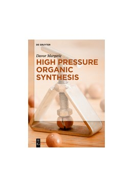 Abbildung von Margetic | High Pressure Organic Synthesis | 2019