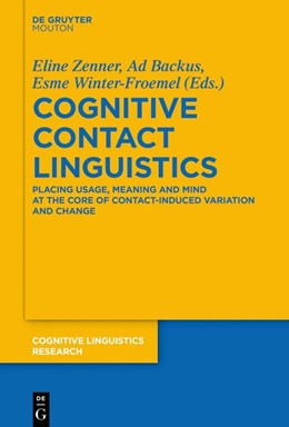Abbildung von Zenner / Backus / Winter-Froemel | Cognitive Contact Linguistics | 2018 | Placing Usage, Meaning and Min...