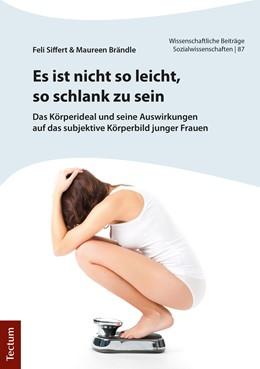 Abbildung von Siffert / Brändle | Es ist nicht so leicht, so schlank zu sein | 1. Auflage | 2018 | beck-shop.de