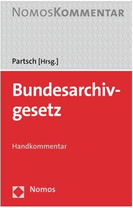 Abbildung von Partsch (Hrsg.) | Bundesarchivgesetz | 1. Auflage | 2019 | beck-shop.de