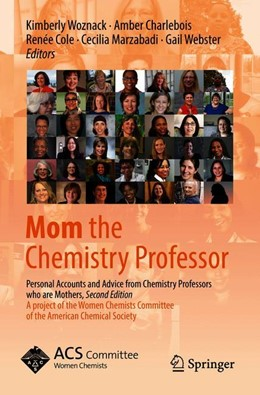 Abbildung von Woznack / Charlebois / Cole / Marzabadi / Webster | Mom the Chemistry Professor | 2nd ed. 2018 | 2018 | Personal Accounts and Advice f...