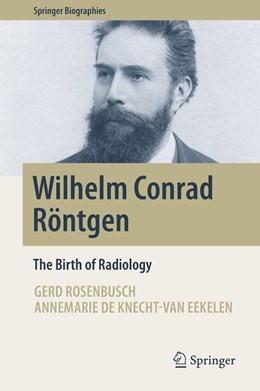 Abbildung von Rosenbusch / de Knecht-van Eekelen | Wilhelm Conrad Röntgen | 1. Auflage | 2019 | beck-shop.de
