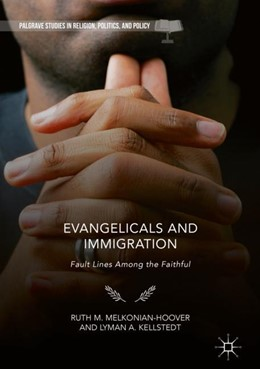 Abbildung von Melkonian-Hoover / Kellstedt | Evangelicals and Immigration | 1st ed. 2019 | 2018 | Fault Lines Among the Faithful