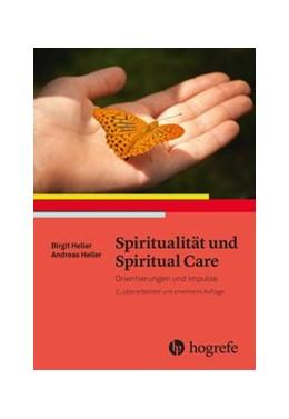 Abbildung von Heller | Spiritualität und Spiritual Care | 2. Auflage | 2018 | beck-shop.de