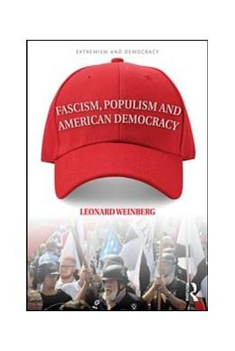 Abbildung von Weinberg | Fascism, Populism and American Democracy | 2018