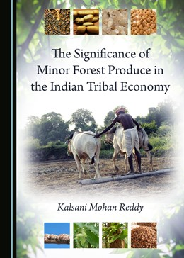 Abbildung von The Significance of Minor Forest Produce in the Indian Tribal Economy | 1. Auflage | 2018 | beck-shop.de