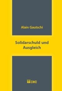 Solidarschuld und Ausgleich | Gautschi, 2018 | Buch (Cover)