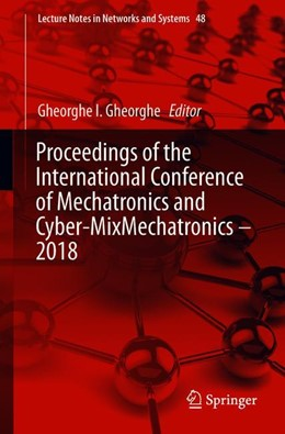 Abbildung von Gheorghe   Proceedings of the International Conference of Mechatronics and Cyber-MixMechatronics – 2018   1st ed. 2019   2018   48