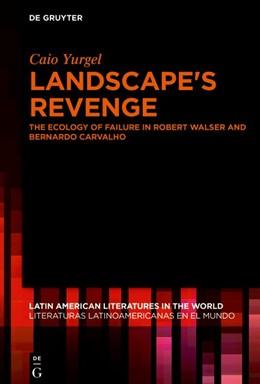 Abbildung von Yurgel   Landscape's Revenge   2018   The ecology of failure in Robe...   2