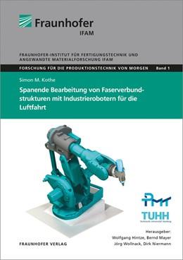 Abbildung von Hintze / Mayer / Wollnack / Niermann | Spanende Bearbeitung von Faserverbundstrukturen mit Industrierobotern für die Luftfahrt. | 2018 | 1