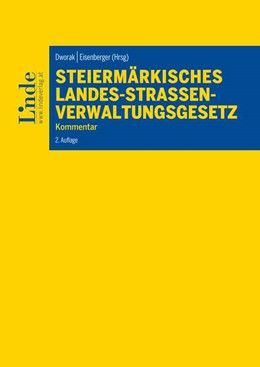 Abbildung von Dworak / Eisenberger | Steiermärkisches Landes-Straßenverwaltungsgesetz | 2. Auflage | 2018 | beck-shop.de