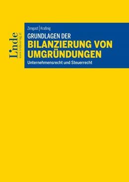 Abbildung von Kraßnig / Zirngast | Grundlagen der Bilanzierung von Umgründungen | 2018 | Unternehmensrecht | Steuerrech...