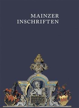 Abbildung von Mainzer Inschriften. Die Inschriften des Mainzer Doms und des Dom- und Diözesanmuseums 800-1626. Heft.1-4 im Schuber | 2018