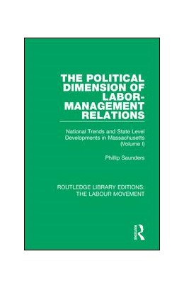 Abbildung von Saunders | The Political Dimension of Labor-Management Relations | 2018 | National Trends and State Leve... | 27
