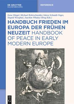 Abbildung von Dingel / Rohrschneider | Handbuch Frieden im Europa der Frühen Neuzeit / Handbook of Peace in Early Modern Europe | 1. Auflage | 2020 | beck-shop.de
