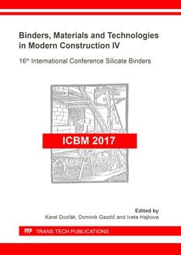 Abbildung von Dvor?k / Gazdic | Binders, Materials and Technologies in Modern Construction IV | 1. Auflage | 2018 | Volume 276 | beck-shop.de
