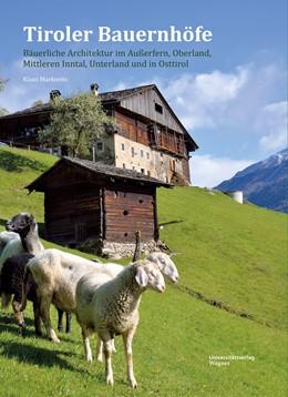 Abbildung von Markovits | Tiroler Bauernhöfe | mit rund 700 Farbfotos bebildert | 2018 | Bäuerliche Architektur im Auße...