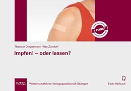 Abbildung von Dingermann / Zündorf | Impfen! - oder lassen? | 2018