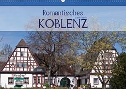 Abbildung von Boettcher   Romantisches Koblenz (Wandkalender 2019 DIN A2 quer)   4. Edition 2018   2018   Koblenz ist das Tor zum romant...