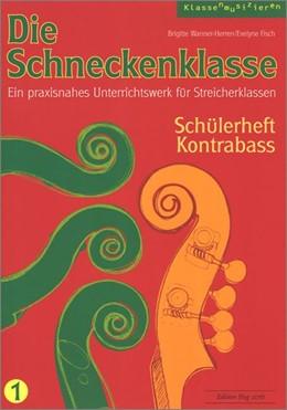 Abbildung von Die Schneckenklasse 1. Schülerheft Kontrabass   2016