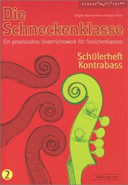 Abbildung von Die Schneckenklasse 2. Schülerheft Kontrabass | 2016