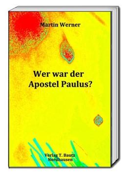Abbildung von Werner / Streiter | Wer war der Apostel Paulus? | 2018