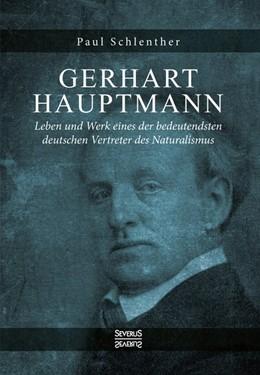 Abbildung von Schlenther | Gerhart Hauptmann - Leben und Werk | 2018 | Leben und Werk eines der bedeu...