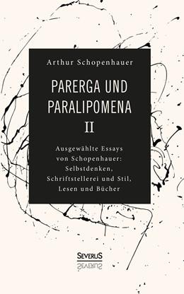 Abbildung von Schopenhauer | Parerga und Paralipomena II | 2018 | Ausgewählte Essays von Schopen...