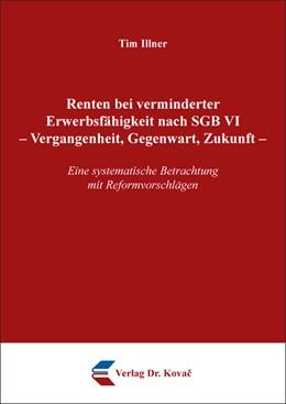 Abbildung von Illner   Renten bei verminderter Erwerbsfähigkeit nach SGB VI – Vergangenheit, Gegenwart, Zukunft   1. Auflage   2018   53   beck-shop.de
