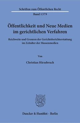 Abbildung von Hirzebruch | Öffentlichkeit und Neue Medien im gerichtlichen Verfahren | 2018 | Reichweite und Grenzen der Ger... | 1379