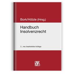 Abbildung von Bork / Hölzle (Hrsg.)   Handbuch Insolvenzrecht   2., neu bearbeitete Auflage   2019