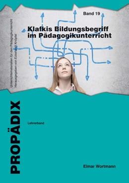 Abbildung von Wortmann | Klafkis Bildungsbegriff im Pädagogikunterricht | 2018 | Lehrerband | 19