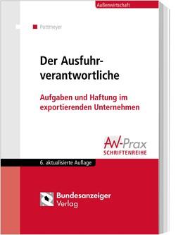 Abbildung von Pottmeyer | Der Ausfuhrverantwortliche | 6., aktualisierte Auflage | 2018 | Aufgaben und Haftung im export...