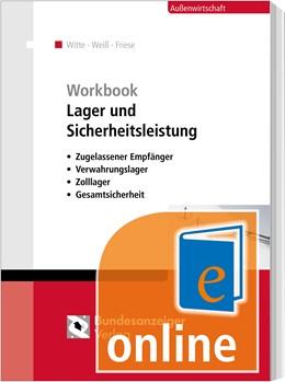 Abbildung von Witte / Weiß / Friese | Workbook Lager und Sicherheitsleistung (Online) | Einzelplatzlizenz, Mehrplatzlizenzen auf Anfrage | 2018 | Zugelassener Empfänger, Verwah...