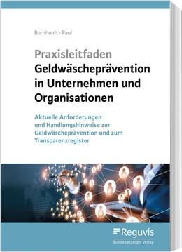Abbildung von Bornholdt / Paul | Praxisleitfaden Geldwäscheprävention in Unternehmen und Organisationen | 2019 | Aktuelle Anforderungen und Han...