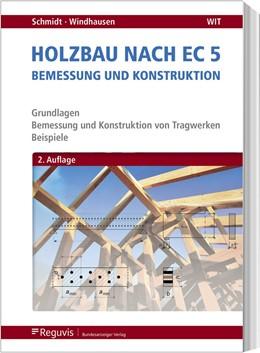 Abbildung von Schmidt / Windhausen | Holzbau nach EC 5 | 2., aktualisierte und erweiterte Auflage | 2019 | Bemessung und Konstruktion