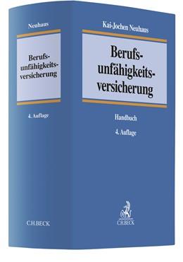 Abbildung von Neuhaus | Berufsunfähigkeitsversicherung | 4., völlig neu bearbeitete Auflage | 2020