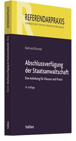 Abbildung von Brunner | Abschlussverfügung der Staatsanwaltschaft | 14. Auflage | 2019 | Eine Anleitung für Klausur und...