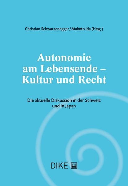 Autonomie am Lebensende - Kultur und Recht | Schwarzenegger / Makoto, 2018 | Buch (Cover)