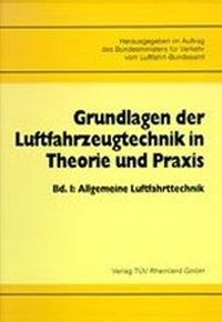 Grundlagen der Luftfahrzeugtechnik in Theorie und Praxis | / Bundesminister f. Verkehr | 2., vollst. überarb. Aufl., 1990 (Cover)