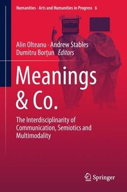 Abbildung von Olteanu / Stables / Bortun | Meanings & Co. | 2018 | The Interdisciplinarity of Com...