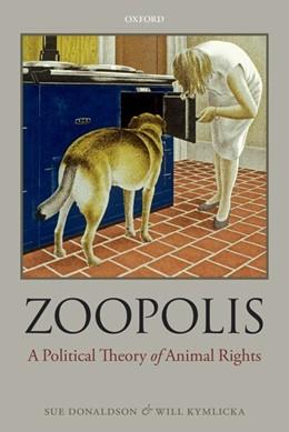 Abbildung von Donaldson / Kymlicka | Zoopolis | 2011 | A Political Theory of Animal R...